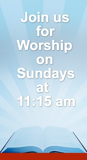 Worship on Sundays at 11:00 am